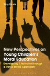 New Perspectives on Young Children's Moral Education