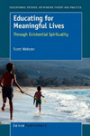 Educating for Meaningful Lives: Through Existential Spirituality